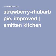 strawberry-rhubarb pie, improved | smitten kitchen