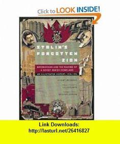 Stalins Forgotten Zion Birobidzhan and the Making of a Soviet Jewish Homeland An Illustrated History, 1928-1996 (9780520209909) Robert Weinberg, Bradley Berman, Zvi Gitelman , ISBN-10: 0520209907  , ISBN-13: 978-0520209909 ,  , tutorials , pdf , ebook , torrent , downloads , rapidshare , filesonic , hotfile , megaupload , fileserve