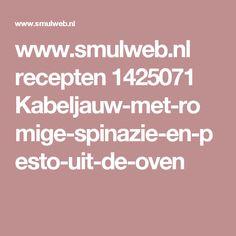 www.smulweb.nl recepten 1425071 Kabeljauw-met-romige-spinazie-en-pesto-uit-de-oven
