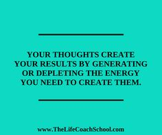 Your thoughts create your results by generating or depleting the energy you need… Woman Quotes, Life Quotes, Brooke Castillo, Regret Quotes, The Life Coach School, Life Coaching, Powerful Words, Self Development, Regrets