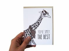 Who doesn't want to know they're simply the best? Send the ones you love a smile with this hipster giraffe greeting card.