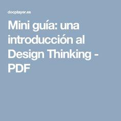 Mini guía: una introducción al Design Thinking - PDF