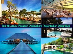 awesome Top 10 luxury destinations