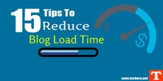 15 Useful Tips To Reduce Your Website/Blog Loading Time