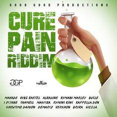 Cure Pain Riddim - Good Good Productions