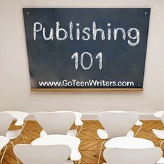 Go Teen Writers: Publishing 101: How do you get a book published?