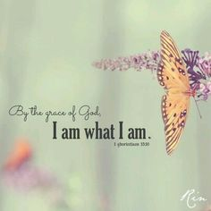 "Bible verse/Scripture: ""By the grace of God, I am what I am. Bible Verses Quotes, Bible Scriptures, Faith Quotes, Gods Grace Quotes, Bible Quotes For Women, Karma Quotes, Religious Quotes, Spiritual Quotes, Lord And Savior"