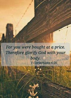 1 Corinthians 6:20 ~ Respect your body because it glorifies God ~ bible verses for teens