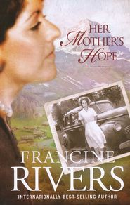 Her Mother's Hope, Marta's Legacy Series #1,     By Francine Rivers