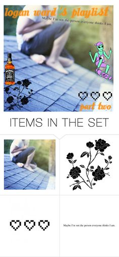 """""""Logan Ward's Playlist (Part 2)"""" by ashlynknight ❤ liked on Polyvore featuring art"""