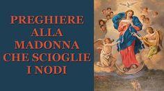 La preghiera a Maria che scioglie i nodi per risolvere le situazioni difficili della vita