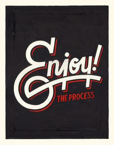 Enjoy The Process by Nathan Yoder