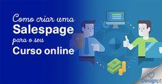 Um guia passo a passo para criar uma sales page (página de vendas) para o seu curso online. https://designportugal.net/criar-salespage-curso-online/