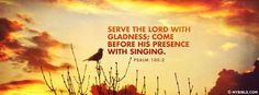 Psalms 100:2 NKJV - Serve The Lord With Gladness - Facebook Cover Photo