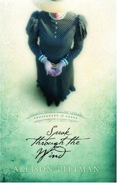 Speak Through the Wind by Allison Pittman (Crossroads of Grace, book 2) #ChristianFiction