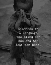 If you want to read the Beautiful Lines of Kindness Quotes then here you are on the right way to read the latest sayings. Kindness is a language the blind can see and the deaf can hear. Wisdom Quotes, True Quotes, Words Quotes, Motivational Quotes, Inspirational Quotes, Quotes Quotes, Cherish Quotes, Gandhi Quotes, Lesson Quotes