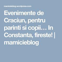 Evenimente de Craciun, pentru parinti si copii… In Constanta, fireste! | mamicieblog
