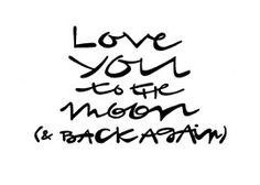 """Love You To The Moon and Back Again"": Double-Matted in White, Plastic-Sleeved & Hand-Signed by the artist. 5x7 is $12 (+ shipping) 8x10 is $20 (+ shipping) 11x14 is $28 (+ shipping) www.VonGArt.com (Saying, Quote, Inspiration, Reminder, Life Lessons, Memories, Family, Funny, Relationship, Friends, Heart, Mom, Dad, Child, Son, Daughter, Boyfriend, Girlfriend, Husband, Wife, Motivational, Bucket List, Art, Tattoo)"