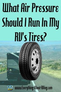 What Air Pressure Should I Run In My RV's Tires?