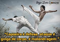 """""""#Capoeira é defesa, ataque, é ginga de corpo é malandragem."""""""