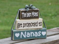 """Items similar to Wood Block Stack: """"The Best Moms Get Promoted to Nanas"""" - Pregnancy announcement, Baby shower hostess gift on Etsy Nana Gifts, Grandpa Gifts, Craft Gifts, Diy Gifts, Wood Crafts, Diy And Crafts, Creative Crafts, Baby Shower Hostess Gifts, Its A Girl Announcement"""