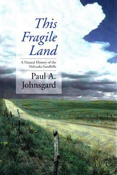 This Fragile Land: A Natural History of the Nebraska Sandhills by Paul A. Johnsgard http://www.amazon.com/dp/0803225784/ref=cm_sw_r_pi_dp_YfYVub046C2A1