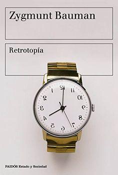 Retrotopía / Zygmunt Bauman