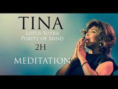 Tina Turner -  Lotus Sutra / Purity of Mind (2H Meditation) - YouTube