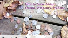 7 More Ways to Make Money on the Internet Without a Website