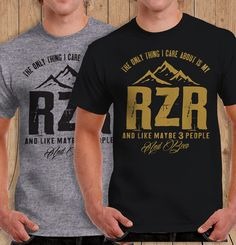 The only Thing I Care About is My RZR And Like Maybe 3 People and Beer T-Shirt RZR Shirt - t-Shirt Mens Ladies Womens Youth Kids