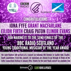Congratulations to Iona Fyfe Band, Grant MacFarlane, Eilidh Firth, Craig Patton and Elinor Evans.  Tickets for the semi-finals concert are available here: https://projects.handsupfortrad.scot/youngtrad/bbc-radio-scotland-young-traditional-musician-award-semi-finalists-2017/?utm_content=buffere8df1&utm_medium=social&utm_source=facebook.com&utm_campaign=buffer