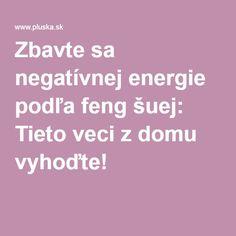 Zbavte sa negatívnej energie podľa feng šuej: Tieto veci z domu vyhoďte!