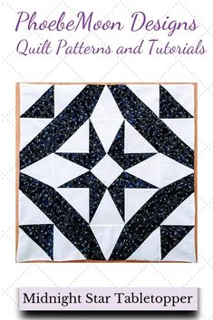 The Midnight Star Table Topper Pattern has four quilt tutorials: how to create a square in a square block; how to create a triangle in a square block; how to make HSTs with magic and how to pillowcase finish a quilt. #scrapdash Lap Quilts, Small Quilts, Mini Quilts, Quilt Blocks, Scrappy Quilts, Scrappy Quilt Patterns, Applique Quilt Patterns, Table Topper Patterns, Table Toppers