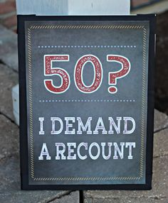 "Masculine Chalkboard Birthday Party Sign.  11x17, physical product.  ""I Demand A Recount"" Any age, customizable. by CharmingTouchParties on Etsy"