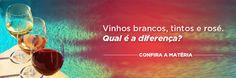 Vinhos Brancos, Tintos e Rosé qual a diferença ? http://vinhoemprosa.com.br/2014/02/vinhos-brancos-tintos-e-rose-qual-e-diferenca/