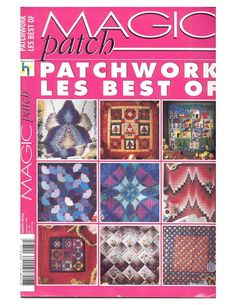 Best Of Magic Patch Special issue  village quilt, bargello and many others with templates