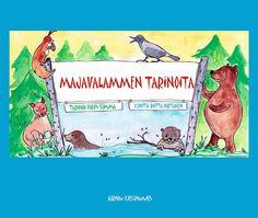 Virpi Summa, Majavalammen tarinoita. Kuvitus Riitta Virtanen. Atrain Kustannus 2014. Ilmestyy syyskuussa. http://www.nordbooks.net/kirjatjaverkkokauppa/4