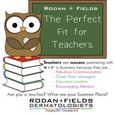 Calling all teachers! Looking for a summer job, additional income? Message me for more details on the Rodan + Fields business!