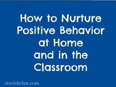 Guest Post on Simply Stavish-how to nurture positive behavior at home and in the classroom. Pinned by SOS Inc. Resources. Follow all our boards at pinterest.com/sostherapy for therapy resources.