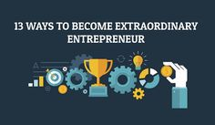 Starting a Business? 13 Ways to Become an Extraordinary Entrepreneur #jodiesTools