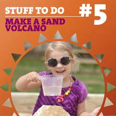 How about making a sand volcano on the beach this summer?  http://www.growingajeweledrose.com/2014/04/sand-volcano-fun-for-kids.html
