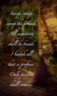 I found this sweet little sweeping spell on pinterest. It wasn't referenced so I can't attribute it to the orginal author, sorry.  Sweep, ...