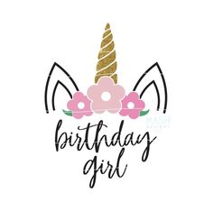 Floral unicorn svg unicorn birthday svg birthday girl Floral