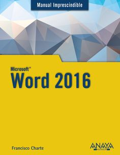 Manual imprescindible de Word 2016: http://kmelot.biblioteca.udc.es/record=b1543860~S1*gag