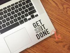 Get Shit Done Vinyl Decal Sticker  laptop by KareAndDesign on Etsy
