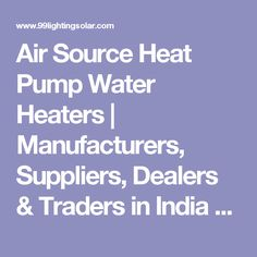Air Source Heat Pump Water Heaters | Manufacturers, Suppliers, Dealers & Traders in India  #airsourceheatpumpwaterheaters