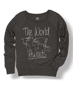 Look what I found on #zulily! Heather Charcoal 'The World Awaits' Slouchy Sweatshirt #zulilyfinds
