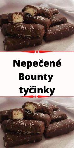 Nepečené Bounty tyčinky Desserts, Food, Tailgate Desserts, Deserts, Essen, Postres, Meals, Dessert, Yemek