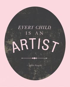 Every Child is an Artist - Quote by Pablo Picasso. by Aura Bowman via Etsy. Artist Quotes, Art Corner, Art Lessons Elementary, More Than Words, Art Classroom, Pablo Picasso, Messages, Art Therapy, Art School