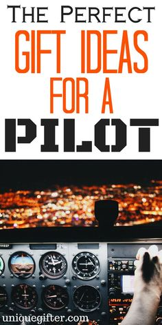 Gift Ideas For A Pilot